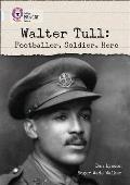Walter Tull:: Footballer, Soldier, Hero
