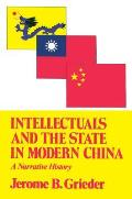 Intellectuals & the State in Modern China A Narrative History