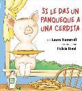If You Give a Pig a Pancake Spanish Edition Si Le Das Un Panqueque a Una Cerdita