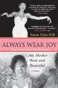 Always Wear Joy My Mother Bold & Beautiful