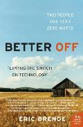 Better Off Flipping the Switch on Technology