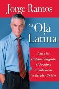 La Ola Latina Como Los Hispanos Elegir