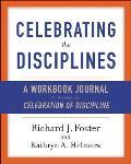 Celebrating the Disciplines A Journal Workbook to Accompany Celebration of Discipline