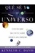 Qu? S? Yo del Universo: Todo Lo Que Necesitas Saber Acerca del Espacio