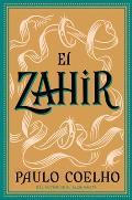 El Zahir Una Novela De Obsesion