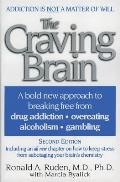 Craving Brain A Bold New Approach to Breaking Free from Drug Addiction Overeating Alcoholism Gambling