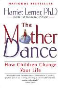 Mother Dance How Children Change Your Life