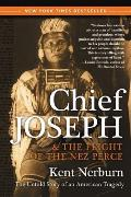 Chief Joseph & the Flight of the Nez Perce The Untold Story of an American Tragedy