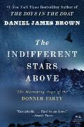 Indifferent Stars Above The Harrowing Saga of a Donner Party Bride
