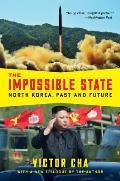 Impossible State North Korea Past & Future