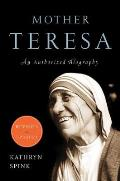 Mother Teresa A Complete Authorized Biography