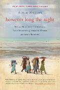 However Long the Night Molly Melchings Journey to Help Millions of African Women & Girls Triumph