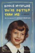 Youre Better Than Me A Memoir
