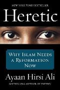 Heretic Why Islam Needs a...