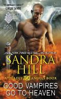 Good Vampires Go to Heaven A Deadly Angels Book