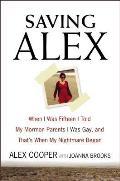 Saving Alex When I Was Fifteen I...