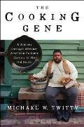 Cover Image for The Cooking Gene by Michael W. Twitty