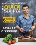 Quick Six Fix 100 No Fuss Full Flavor Recipes Six Ingredients Six Minutes Prep Six Minutes Cleanup
