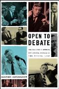 Open to Debate How William F Buckley Put Liberal America on the Firing Line