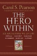 Hero Within Revised & Expanded Edition Six Archetypes We Live by