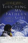 Touching My Fathers Soul A Sherpas Journey to the Top of Everest