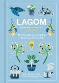 Lagom Not Too Little Not Too Much Just Right The Swedish Guide to Creating Balance in Your Life