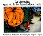 The Little Old Lady Who Was Not Afraid of Anything (Spanish Edition): La Viejecita Que No Le Tenia Miedo a NADA