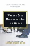 Why the Best Man for the Job Is a Woman: The Unique Female Qualities of Leadership