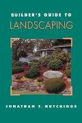 Builder's Guide to Landscaping