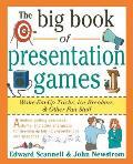 Big Book of Presentation Games Wake Em Up Tricks Icebreakers & Other Fun Stuff