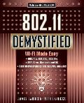 802.11 Demystified: Wi-Fi Made Easy