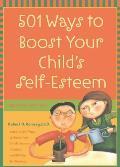 501 Ways to Boost Your Child's Self-Esteem