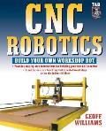 Cnc Robotics: Build Your Own Shop Bot
