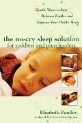 No Cry Sleep Solution for Toddlers & Preschoolers Gentle Ways to Stop Bedtime Battles & Improve Your Childs Sleep Foreword by Dr Harvey Kar