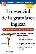 Lo Esencial de la Gramatica Inglesa: Un Manual Practico del Ingles Correcto