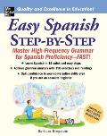 Easy Spanish Step By Step Master High Frequency Grammar for Spanish Proficiency FAST