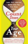 Count Down Your Age Look Feel & Live Better Than You Ever Have Before