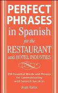 Perfect Phrases in Spanish for the Hotel and Restaurant Industries: 500+ Essential Words and Phrases for Communicating with Spanish-Speakers