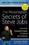 Presentation Secrets of Steve Jobs How to Be Insanely Great in Front of Any Audience