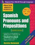 Practice Makes Perfect Spanish Pronouns & Prepositions 2nd Edition