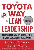 Toyota Way to Lean Leadership Achieving & Sustaining Excellence Through Leadership Development