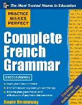 Complete French Grammar Practice Makes Perfect 2nd Edition