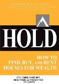 Hold How to Find Buy & Keep Real Estate Properties to Grow Wealth