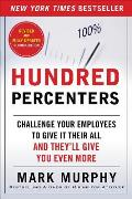 Hundred Percenters Challenge Your Employees To Give It Their All & Theyll Give You Even More 2e Pb