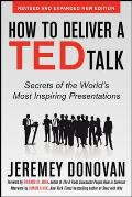How to Deliver a TED Talk Secrets of the Worlds Most Inspiring Presentations revised & expanded new edition with a foreword by Richard St John