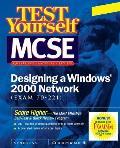 Test Yourself MCSE Designing a Windows 2000 Network (Exam 70-221)