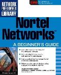 Nortel Networks: A Beginner's Guide