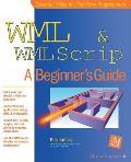 WML & WMLScript: A Beginner's Guide
