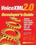 VoiceXML 2.0 Developer's Guide: Building Professional Voice Enabled Applications with JSP, ASP & Coldfusion