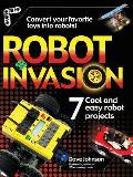 Robot Invasion: 7 Cool and Easy Projects